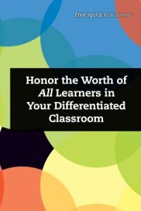 honor the worth of all learners in your differentiated classroom